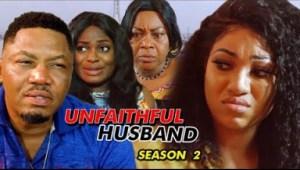 Unfaithful Husband Season 2 - 2019 Nollywood Movie